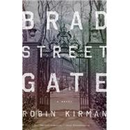 Bradstreet Gate by Kirman, Robin, 9780804139335