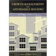 Growth Management and Affordable Housing by Downs, Anthony, 9780815719335