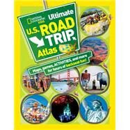 National Geographic Kids Ultimate U.S. Road Trip Atlas by Boyer, Crispin, 9781426309335