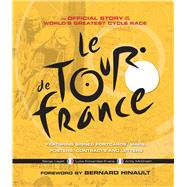 Le Tour de France The Official Story of the World's Greatest Cycle Race by Laget, Serge; Edwardes-Evans, Luke; McGrath, Andy; Hinault, Bernard, 9781780979335