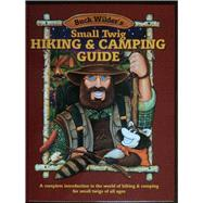 Buck Wilder's Small Twig Hiking & Camping Guide by Smith, Timothy R., 9780964379336