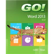 GO! with Microsoft Word 2013 Brief by Gaskin, Shelley; Vargas, Alicia, 9780133349337