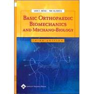 Basic Orthopaedic Biomechanics and Mechano-Biology by Mow, Van C.; Huiskes, Rik, 9780781739337