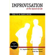 Improvisation at the Speed of Life: The T. J. and Dave Book by Jagodowski, T. J.; Pasquesi, David; Sedaris, Amy, 9780977309337
