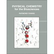 Physical Chemistry for the Biosciences by Chang, Raymond, 9781891389337