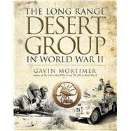 The Long Range Desert Group in World War II by Mortimer, Gavin, 9781472819338