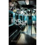 The End of the Line An Anthology of Underground Horror by Oliver, Jonathan; Fowler, Christopher; Morris, Mark, 9781907519338