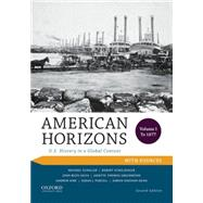 American Horizons U.S. History in a Global Context, Volume I: To 1877, with Sources by Schaller, Michael; Schulzinger, Robert; Bezis-Selfa, John; Greenwood, Janette Thomas; Kirk, Andrew; Purcell, Sarah J.; Sheehan-Dean, Aaron, 9780199389339