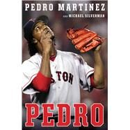 Pedro by Martinez, Pedro; Silverman, Michael, 9780544279339