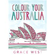Colour Your Australia by West, Grace, 9780670079339