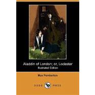 Aladdin of London; or, Lodestar by Pemberton, Max; Parker, Frank, 9781409919339
