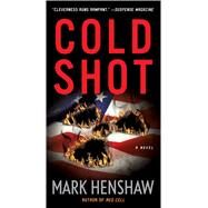 Cold Shot by Henshaw, Mark, 9781476799339