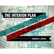 The Interior Plan Concepts and Exercises by Rengel, Roberto J., 9781563679339