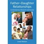 Father-Daughter Relationships: Contemporary Research and Issues by Nielsen; Linda, 9781848729339