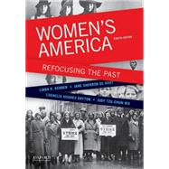 Women's America Refocusing the Past by Kerber, Linda K.; De Hart, Jane Sherron; Dayton, Cornelia Hughes; Wu, Judy Tzu-Chun, 9780199349340