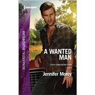 A Wanted Man by Morey, Jennifer, 9780373279340