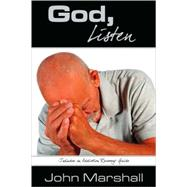 God, Listen! by Marshall, John, 9780974069340