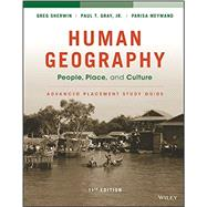 Human Geography: People, Place, and Culture, 11e Advanced Placement Edition (High School) Study Guide by Fouberg, Erin H.; Murphy, Alexander B.; De Blij, Harm J., 9781119119340