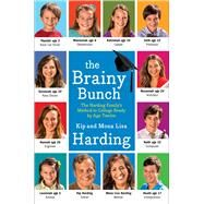 The Brainy Bunch The Harding Family's Method to College Ready by Age Twelve by Harding, Kip; Harding, Mona Lisa, 9781476759340