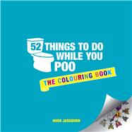 52 Things to Do While You Poo by Jassburn, Hugh, 9781849539340