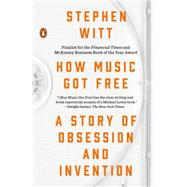 How Music Got Free by Witt, Stephen, 9780143109341