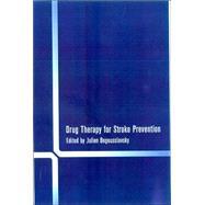 Drug Therapy for Stroke Prevention by Bogousslavsky; Julian, 9780748409341