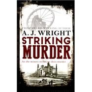 Striking Murder by Wright, A. J., 9780749019341