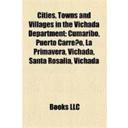 Cities, Towns and Villages in the Vichada Department by , 9781158579341