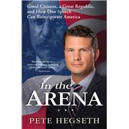 In the Arena by Hegseth, Pete, 9781476749341