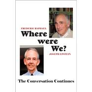 Where Were We? by Raphael, Frederic; Epstein, Joseph, 9781587319341