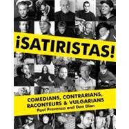 Satiristas : Comedians, Contrarians, Raconteurs and Vulgarians by Provenza, Paul, 9780061859342