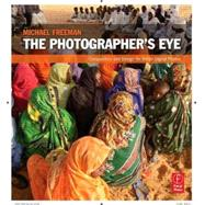 The Photographer's Eye by Freeman; Michael, 9780240809342