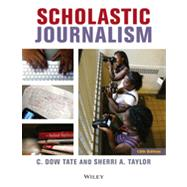 Scholastic Journalism by Tate, C. Dow; Taylor, Sherri A., 9780470659342