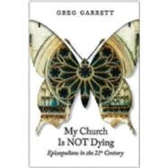 My Church Is Not Dying by Garrett, Greg, 9780819229342