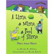 A Lime, a Mime, a Pool of Slime: More About Nouns by Cleary, Brian P.; Gable, Brian, 9781580139342