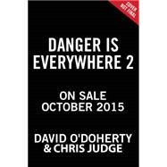 Danger Is Still Everywhere by O'Doherty, David; Judge, Chris, 9780316299343