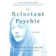 The Reluctant Psychic A Memoir by Saxman, Suzan Victoria; Finn, Perdita (CON), 9781250079343