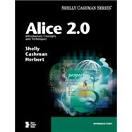 Alice 2. 0 : Introductory Concepts and Techniques by SHELLY/CASHMAN/HERBERT, 9781418859343