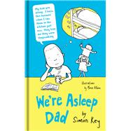We're Asleep Dad by Key, Simon; Allain, Moose, 9781786699343