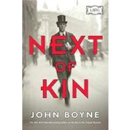 Next of Kin A Novel by Boyne, John, 9780312539344