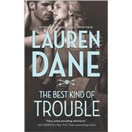 The Best Kind of Trouble by Dane, Lauren, 9780373779345