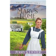 Mary's Home by Eicher, Jerry S., 9780736969345