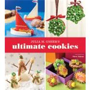 Julia M. Usher's Ultimate Cookies by Usher, Julia; Adams, Steve, 9781423619345