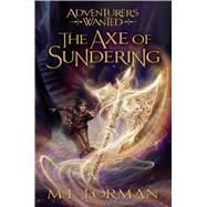 The Axe of Sundering by Forman, M. L., 9781609079345