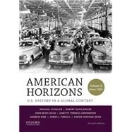 American Horizons U.S. History in a Global Context, Volume II: Since 1865 by Schaller, Michael; Schulzinger, Robert; Bezis-Selfa, John; Greenwood, Janette Thomas; Kirk, Andrew; Purcell, Sarah J.; Sheehan-Dean, Aaron, 9780199389346