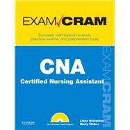 CNA Certified Nursing Assistant Exam Cram by Whitenton, Linda; Walker, Marty, 9780789739346