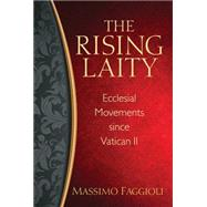 Rising Laity, the by Faggioli, Massimo, 9780809149346