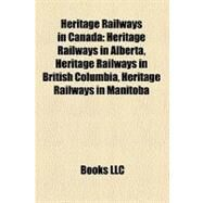 Heritage Railways in Canada by , 9781157849346