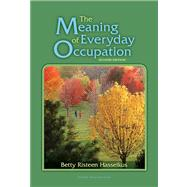 The Meaning of Everyday Occupation by Hasselkus, Betty Risteen, 9781556429347