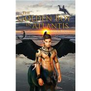 The Golden Boy in Atlantis by Ross, John, 9781849639347